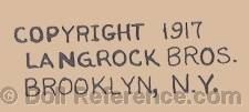 Langrock Brothers doll mark coypright 1917 Langrock Bros. Brooklyn, N.Y.