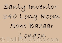 Santy Inventor wax doll mark 340 Long Room Soho Bazaar London