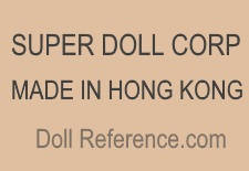 Super Doll Corporation doll mark Made in Hong Kong