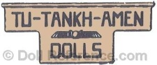 Tut Manufacturing Company doll mark label Tu-Tankh-Amen Dolls