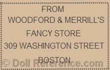 Woodford doll label; Woodford & Merrill's, Fancy Store 309 Washington Street, Boston