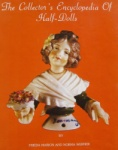 Collector's Encyclopedia of Half Dolls, by Frieda Marion & Norma Werner, 1979